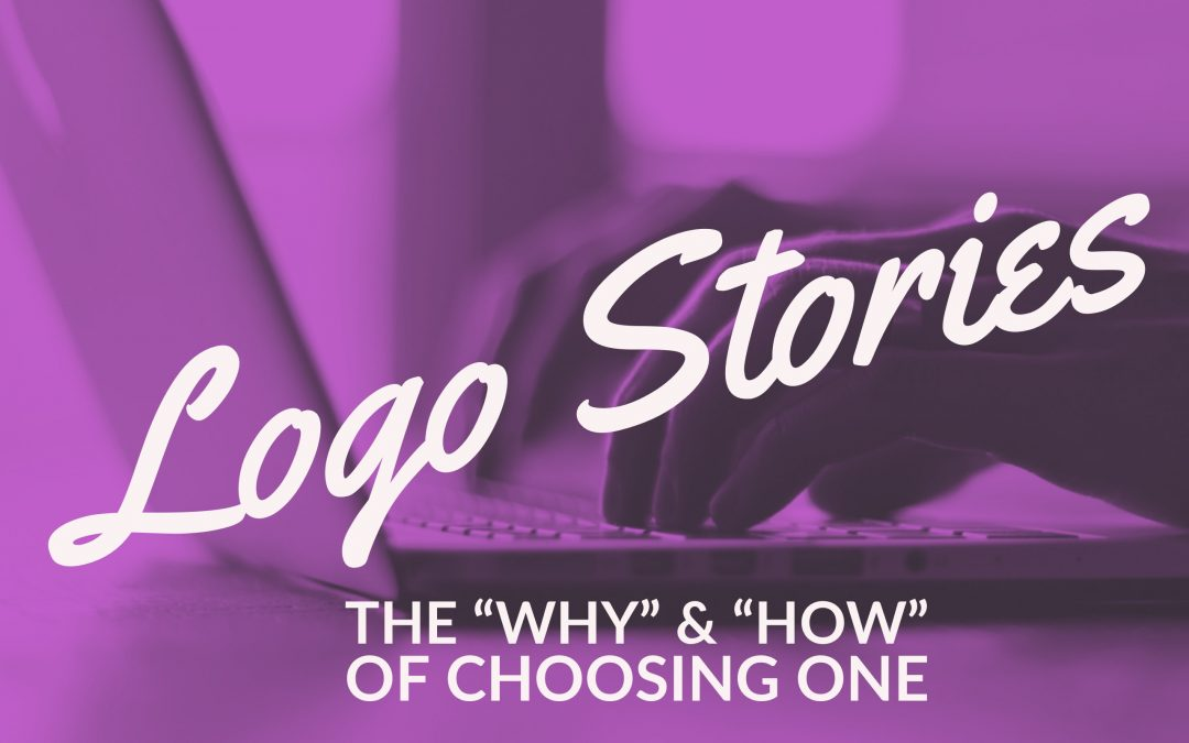 Logo Stories: The How and Why of Choosing One