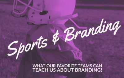 Sports and Branding: What Sports Teams Can Teach Us about Branding!