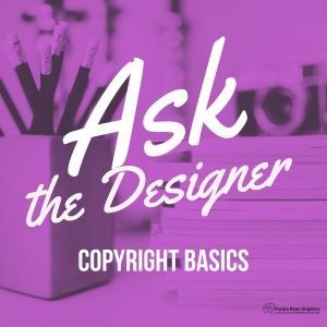 Ask the Designer : Copyright Basics