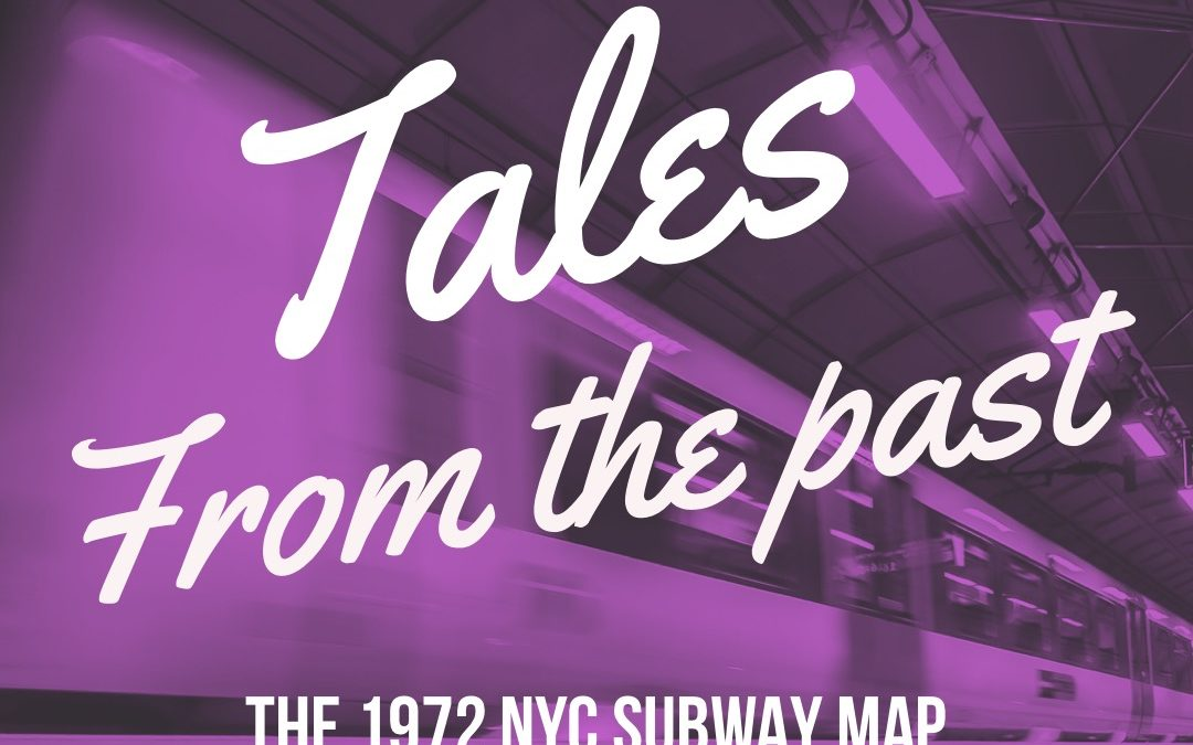 Tales from the Past – The 1972 New York City Subway Map