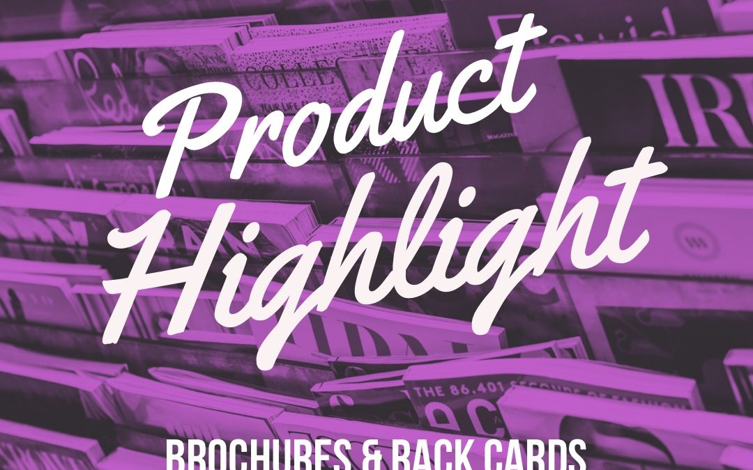 Product Highlight: Brochures and Rack Cards