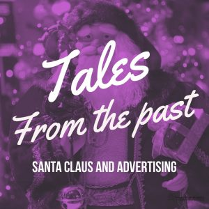 Tales from the Past - Santa Claus and Advertising