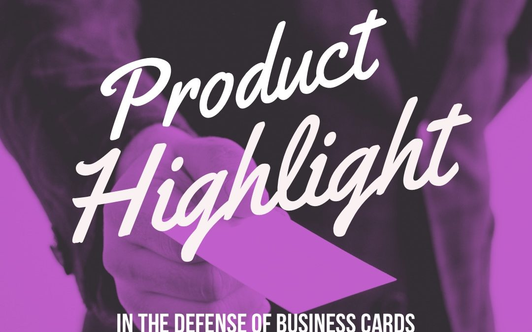 In Defense of Business Cards