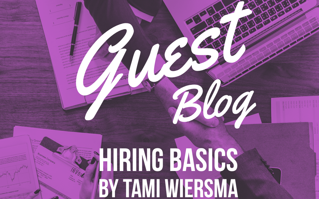 Guest Blog Hiring Basics by Tami Wiersma of Quad County, Inc