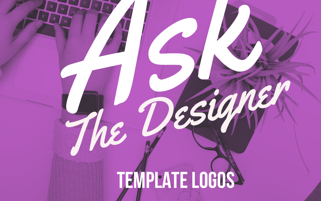 Ask The Designer: Template Logos