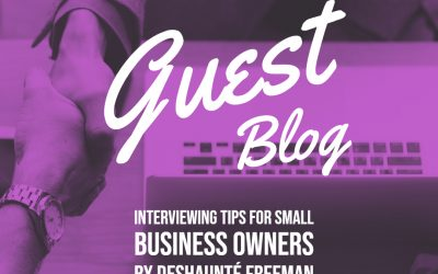 Guest Blog: Interviewing Tips for Small Business Owners