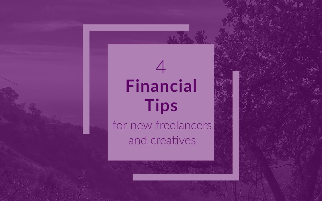 4 financial tips for new freelancers and creatives