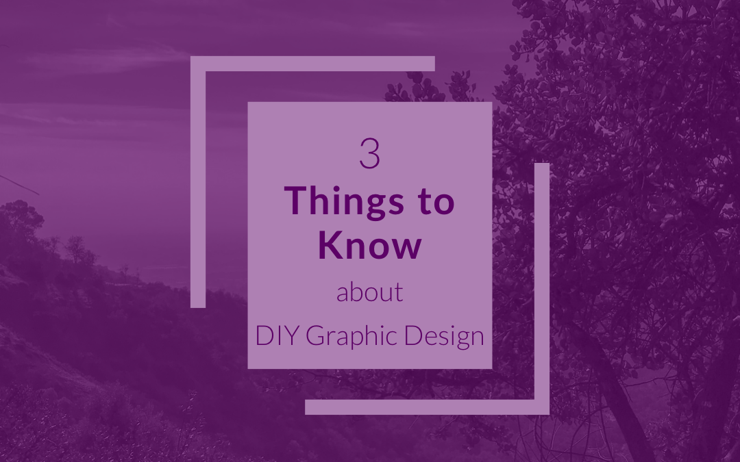 3 things to know about DIY Graphic Design